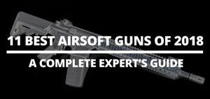 best airsoft guns of 2018